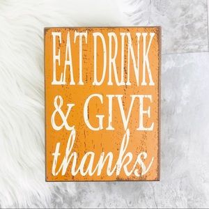 Wall Art - Eat Drink & Give Thanks Decorative Farmhouse Sign